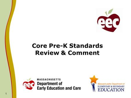 1 Core Pre-K Standards Review & Comment. Common Core Pre-K Standards Mounting evidence supports that a childs earliest years, from birth to age eight,