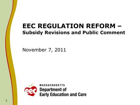 1 EEC REGULATION REFORM – Subsidy Revisions and Public Comment November 7, 2011.