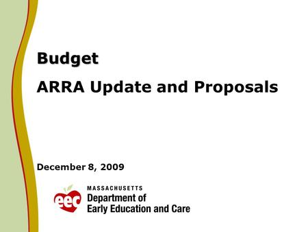 Budget Budget ARRA Update and Proposals December 8, 2009.