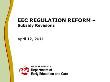 1 EEC REGULATION REFORM – Subsidy Revisions April 12, 2011.