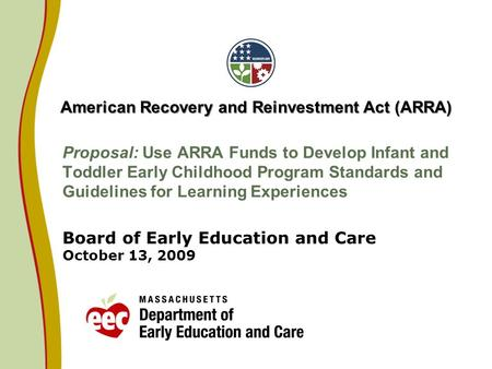 Proposal: Use ARRA Funds to Develop Infant and Toddler Early Childhood Program Standards and Guidelines for Learning Experiences Board of Early Education.
