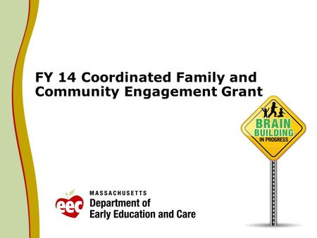 FY 14 Coordinated Family and Community Engagement Grant.