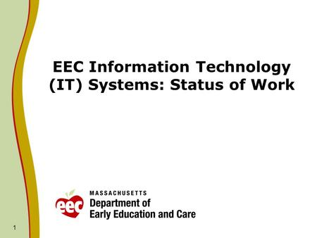 1 EEC Information Technology (IT) Systems: Status of Work.