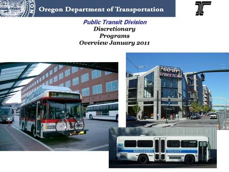 Public Transit Division Discretionary Programs Overview January 2011.