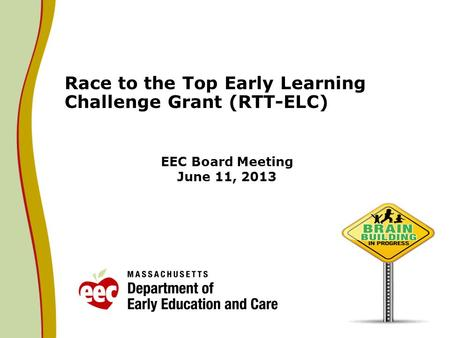 EEC Board Meeting June 11, 2013 Race to the Top Early Learning Challenge Grant (RTT-ELC)