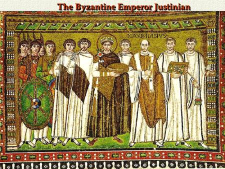 The Byzantine Emperor Justinian. Constantinople (founded 330)