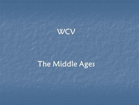 WCV The Middle Ages TEXT READING PROMPTS 1 >> Respond to each of the prompts with neat, carefully developed answers. >> Must include evidence from the.