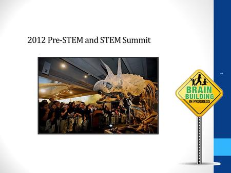 2012 Pre-STEM and STEM Summit 1. A Short Video to Start the Day 2.
