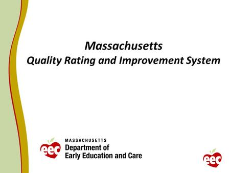 Massachusetts Quality Rating and Improvement System.