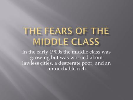 The Fears of the Middle Class