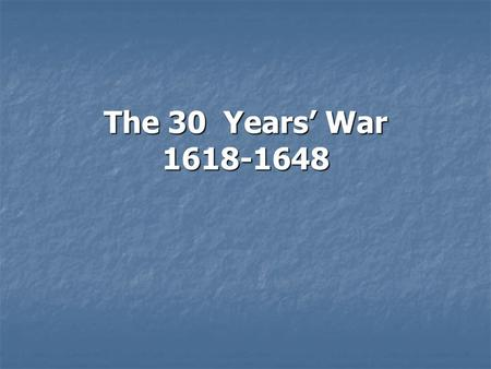 The 30 Years War 1618-1648 Historical Background Because of the execution of Jan Hus in 1415, Bohemia was a hotbed of contention between Protestants.