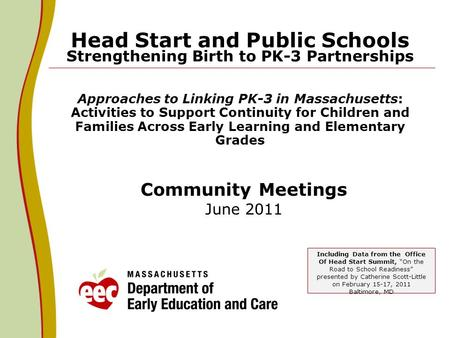 Head Start and Public Schools Strengthening Birth to PK-3 Partnerships Approaches to Linking PK-3 in Massachusetts: Activities to Support Continuity for.