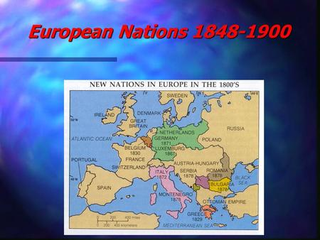European Nations 1848-1900 FRANCE The Second Republic of France emerged from the bitter political turmoil of the revolution of 1848 The new government.