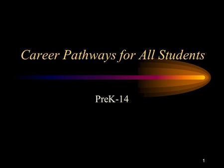 1 Career Pathways for All Students PreK-14 2 Compiled by Sue Updegraff Keystone AEA Information from –Iowa Career Pathways –Iowa School-to-Work –Iowa.