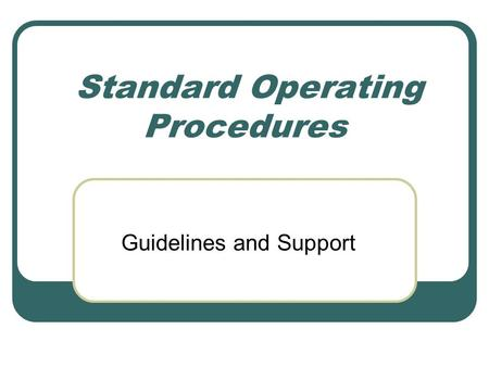Standard Operating Procedures Guidelines and Support.