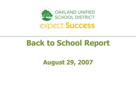 Every student. every classroom. every day. Back to School Report August 29, 2007.