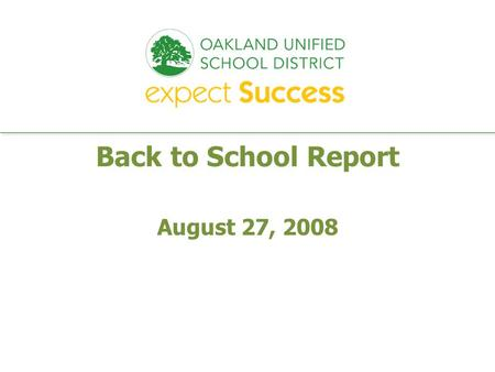 Every student. every classroom. every day. Back to School Report August 27, 2008.