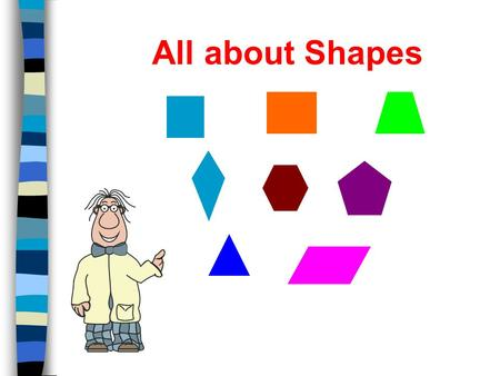 All about Shapes.