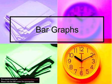 Bar Graphs Powerpoint hosted on www.worldofteaching.comwww.worldofteaching.com Please visit for 100s more free powerpoints.