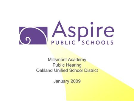 Millsmont Academy Public Hearing Oakland Unified School District January 2009.