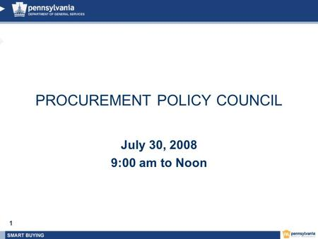 1 July 30, 2008 9:00 am to Noon PROCUREMENT POLICY COUNCIL.