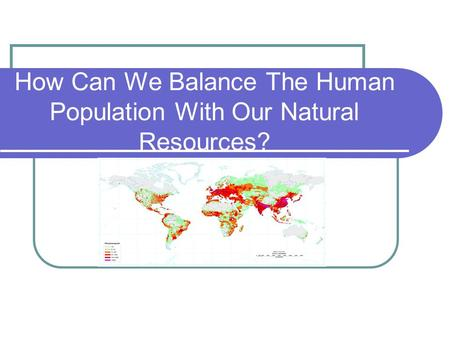 How Can We Balance The Human Population With Our Natural Resources?