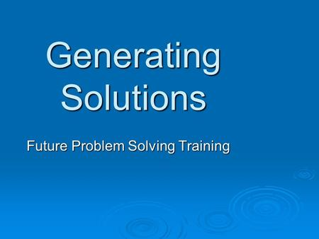 Generating Solutions Future Problem Solving Training.