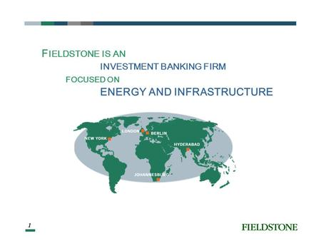 Renewable Energy Projects Financing Issues David A. Perlman Managing Director Fieldstone Private Capital Group, Inc. January 19, 2007.