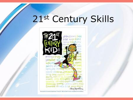 21 st Century Skills. The illiterate of the 21st century will not be those who cannot read or write, but those who cannot learn, unlearn and relearn.