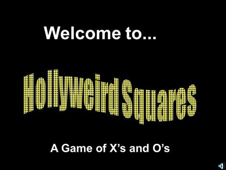 Welcome to... A Game of Xs and Os Hosted by: Jonathan Decker Sandee FlemingJanann Nicholson.