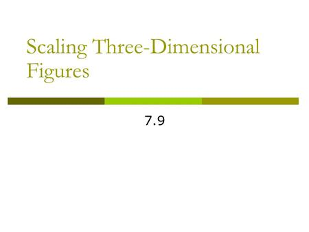Scaling Three-Dimensional Figures