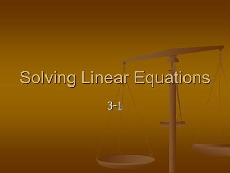 Solving Linear Equations 3-1 Review Vocabulary Four-step problem solving plan – a generic plan for solving problems. Four-step problem solving plan.