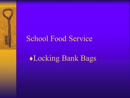 School Food Service Locking Bank Bags. PROTECT THE CASH AND YOURSELF! The cafeteria manager is responsible and liable for all missing cash and checks.