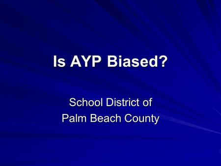Is AYP Biased? School District of Palm Beach County.