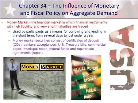 Money Market - the financial market in which financial instruments with high liquidity and very short maturities are traded –Used by participants as a.