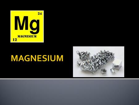 Atomic Mass :24.305 Atomic Radius:160 pm Melting Point:650 c Boiling Point:1090 c Name of Element :Magnesium Symbol of Element: Mg Atomic number:12 Density.