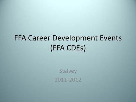 FFA Career Development Events (FFA CDEs) Stalvey 2011-2012.