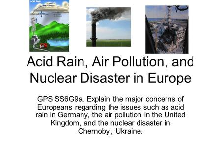 Acid Rain, Air Pollution, and Nuclear Disaster in Europe