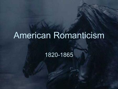 American Romanticism 1820-1865. National Optimism Rapid expansion of US acreage and population Rapid expansion of US acreage and population Louisiana.