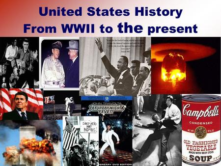 United States History From WWII to the present. THE POST-WAR WORLD Foreign Policy.