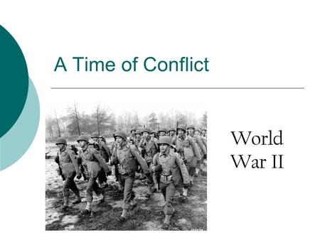 A Time of Conflict World War II. The Great Depression had ruined economies. People wanted strong leaders to solve their problems. Dictators rose to power.