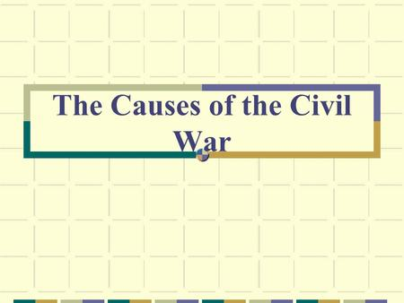 The Causes of the Civil War. Essential Question What led to the growth of slavery in the early 1800s?