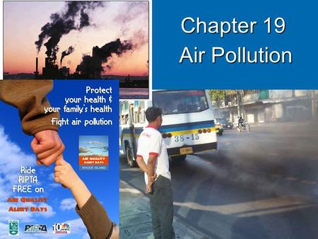 Chapter 19 Air Pollution. Core Case Study: South Asias Massive Brown Cloud.