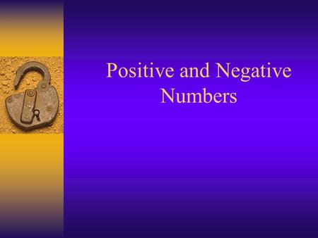Positive and Negative Numbers. Do Now Solve. 1. x + 4 = 19 2. y – 2.3 = 7.8 3. 4z = 120 4. = 8 x = 15 y = 10.1 z = 30 Course 2 w9w9 w = 72 Hwk: p 39.