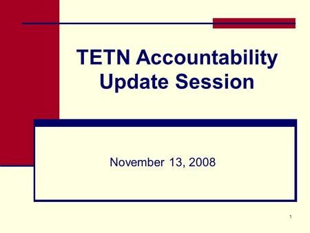 1 TETN Accountability Update Session November 13, 2008.