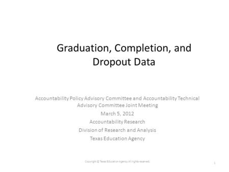 Graduation, Completion, and Dropout Data Accountability Policy Advisory Committee and Accountability Technical Advisory Committee Joint Meeting March 5,