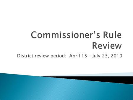 District review period: April 15 – July 23, 2010 t.