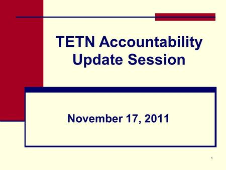 1 TETN Accountability Update Session November 17, 2011.