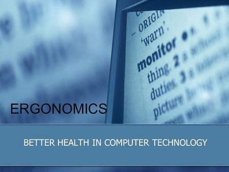 ERGONOMICS BETTER HEALTH IN COMPUTER TECHNOLOGY. School Workstations School computer workstations are designed to accommodate average size middle school.