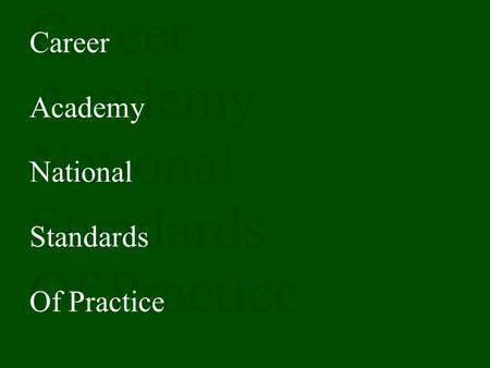 Career Academy National Standards Of Practice. Partnering Organizations Career Academy Support Network (CASN) National Academy Foundation (NAF) National.